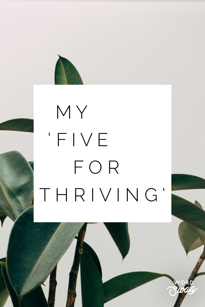 My 'Five for Thriving'